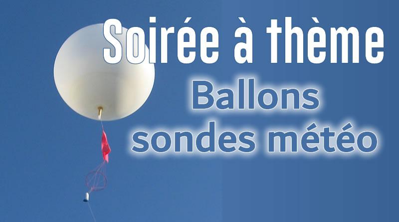 Soirée à thème : Ecouter, suivre et retrouver les ballons sondes météo